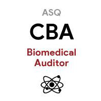 ASQ CBA Certified Biomedical Auditor